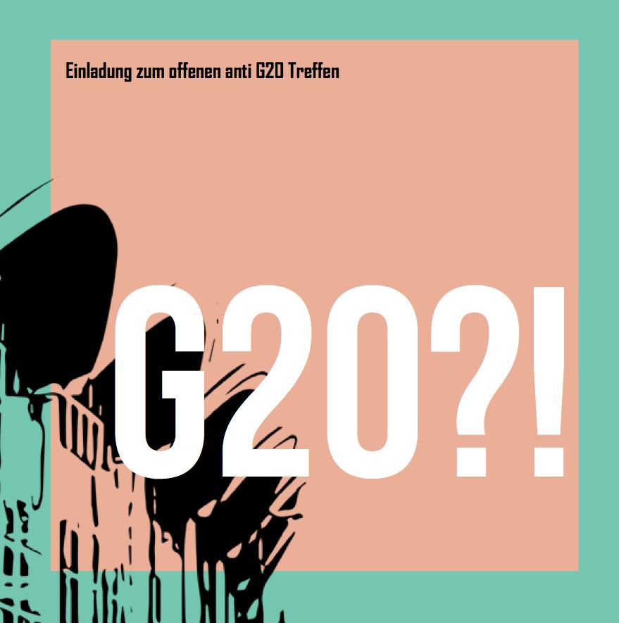 Einladung zum offenen anti G20 Treffen