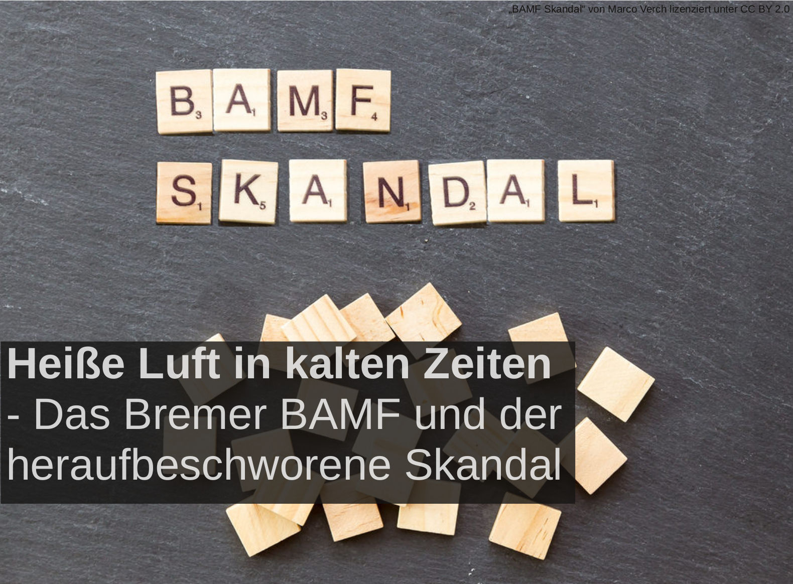 Heiße Luft in kalten Zeiten – Das Bremer BAMF und der heraufbeschworene Skandal