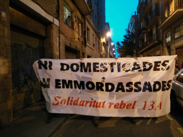 Ni Domesticadas, Ni Amordazadas Solidaridad Rebelde 13-A (Manifestación en el barrio de Gracia (Barcelona) en rechazo a la extradición)