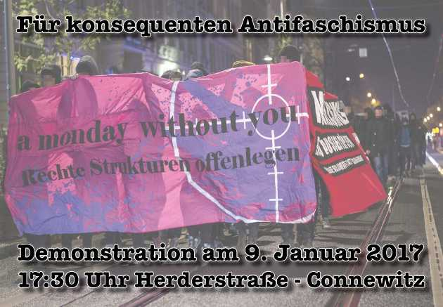 Für konsequenten Antifaschismus! Demonstration am 9. Januar 2017. 17:30 Herderstraße Connewitz.