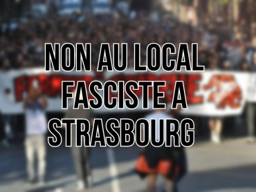 Non au local fasciste à Strasbourg : Manifestation !