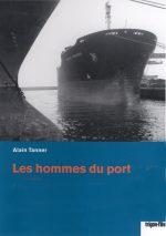 02.03.2017 – Les hommes du port – Rassegna film sulle dinamiche portuali