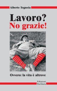 """29.03.2018 - presentazione del libro""""Lavoro? No, grazie!""""di Alberto Tognola con l'autore"""