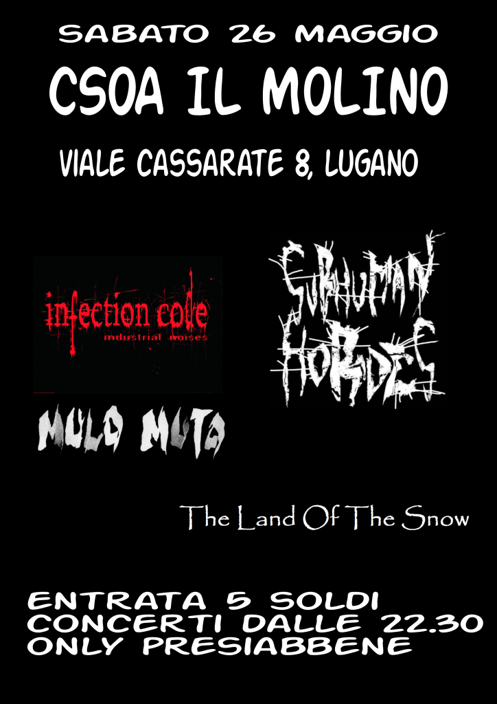 26.05.2018 - Infection Code, Subhuman Hordes, Mulo Muto, The Land Of The Snow
