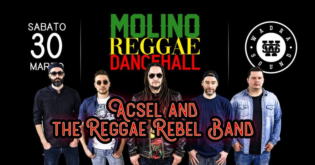 30.03.2019 - MolinoReggaeDancehall - Acsel and The Reggae Rebel Band LIVE!