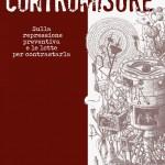 Opuscolo - CONTROMISURE - Sulla repressione preventiva e le lotte per contrastarla