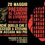 Sabato 20 maggio - Presidio al carcere di Livorno in solidarietà con le persone detenute - Perché quello che è successo a Stefano non accada mai più