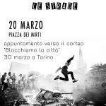 Roma - Mercoledì 20 Marzo appuntamento verso il corteo del 30/3 a Torino @Piazza dei Mirti